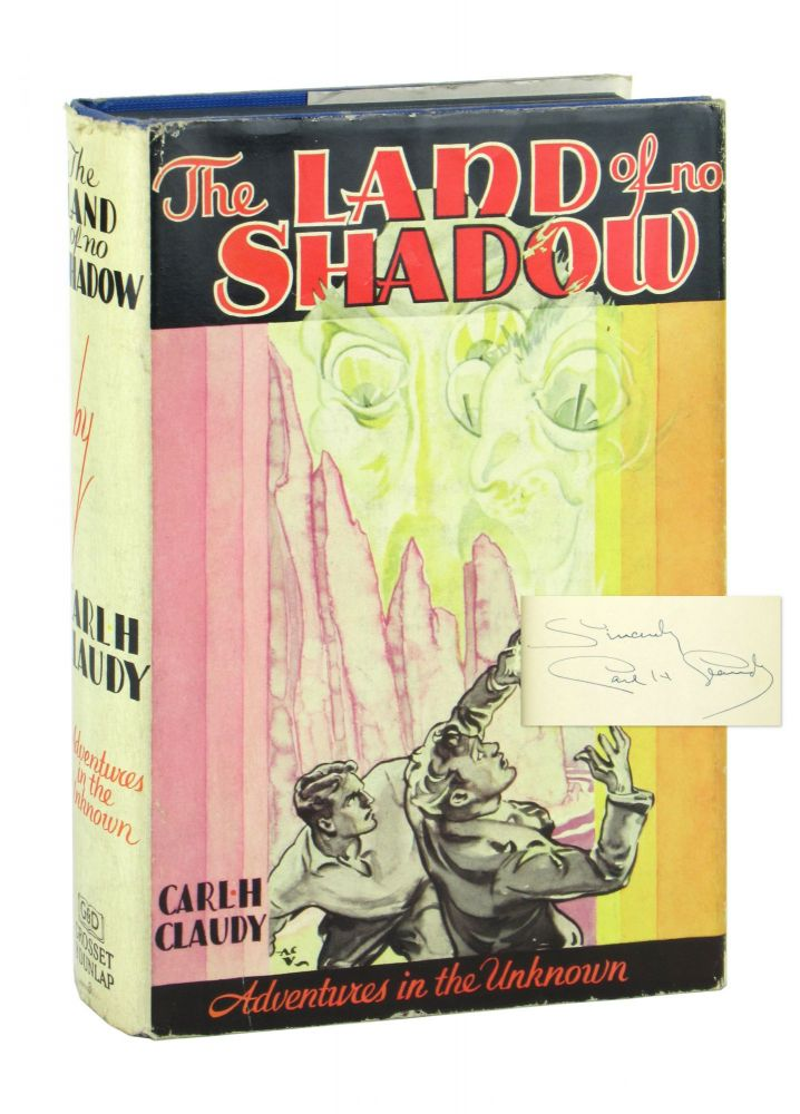 The Land of No Shadow [Signed]. Carl H. Claudy, A C. Valentine.