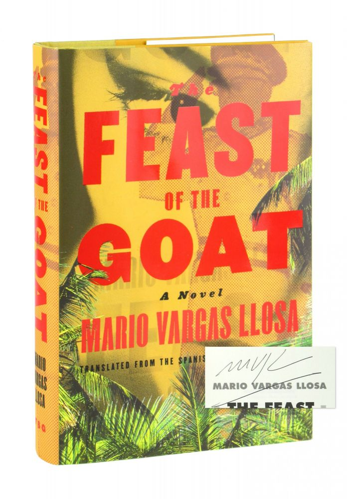 The Feast of the Goat [Signed]. Mario Vargas Llosa, Edith Grossman, trans.