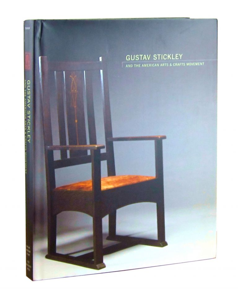 Gustav Stickley and the American Arts and Crafts Movement. Kevin W. Tucker.