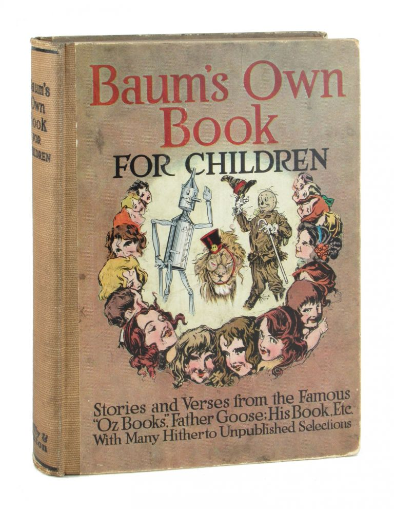 """Baum's Own Book For Children: Stories and Verses from the Famous """"Oz Books,"""" """"Father Goose: His Book,"""" Etc, Etc. - With Many Hitherto Unpublished Selections. John R. Neill, Maginel Wright Enright, L. Frank Baum."""