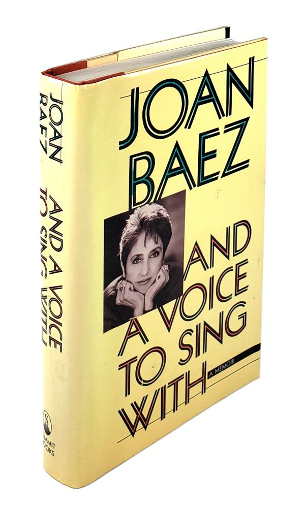 And A Voice To Sing With: A Memoir. Joan Baez.