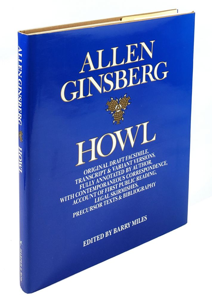 Howl: Original Draft Facsimile, Transcript & Variant Versions, Fully Annotated by Author, with Contemporaneous Correspondence, Account of First Public Reading, Legal Skirmishes, Precursor Texts & Bibliography. Allen Ginsberg.