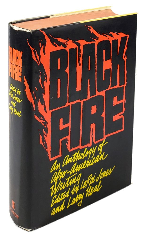 Black Fire: An Anthology of Afro-American Writing. Larry Neal Leroi Jones, contrs, Amiri Baraka.