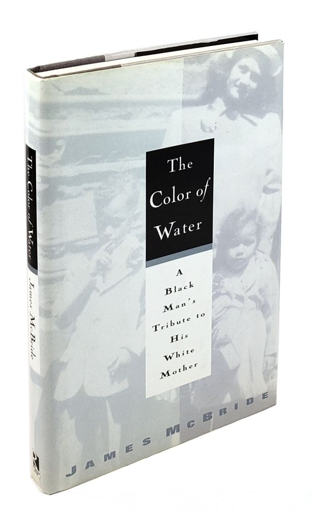The Color of Water: A Black Man's Tribute to His White Mother. James McBride.