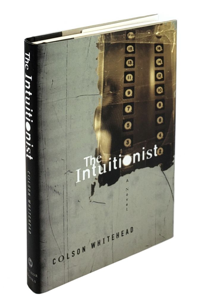 The Intuitionist: A Novel. Colson Whitehead.