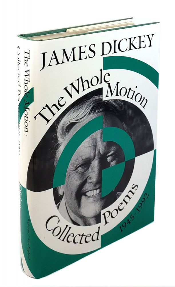 The Whole Motion: Collected Poems, 1945-1992. James Dickey.