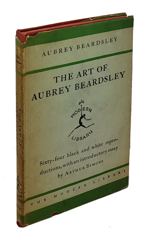The Art of Aubrey Beardsley. Aubrey Beardsley, Arthur Symons, Introduction.