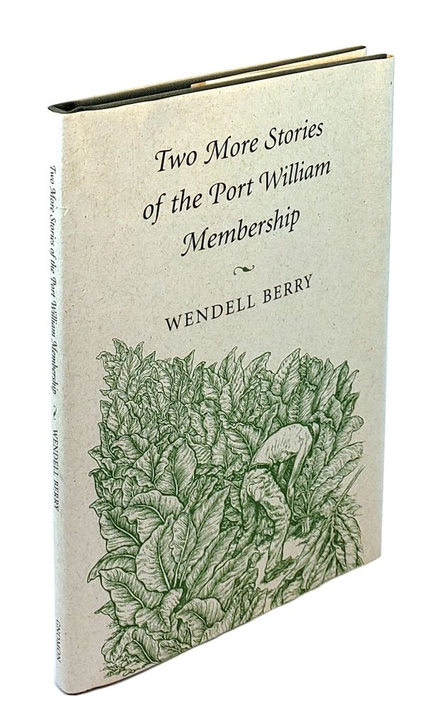 Two More Stories of the Port William Membership. Wendell Berry.