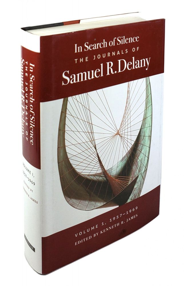 In Search of Silence: The Journals of Samuel R. Delany; Volume I, 1957-1969. Samuel R. Delany.