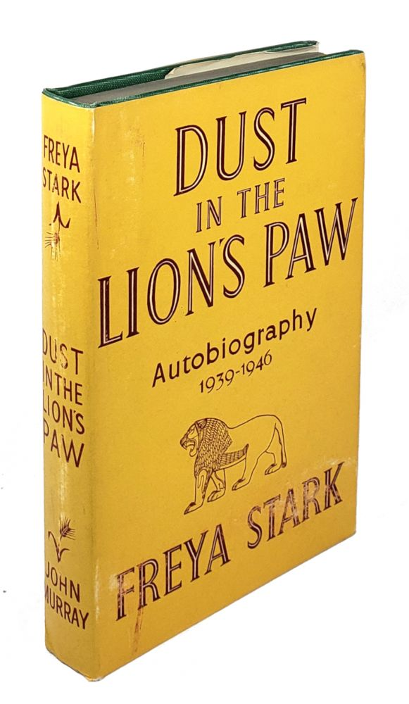 Dust In The Lion's Paw: Autobiography 1939-1946. Freya Stark.