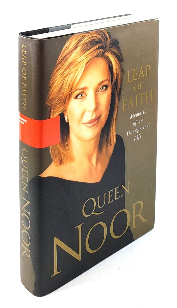 Leap of Faith: Memoirs of an Unexpected Life. Queen Noor, Lisa Halaby.