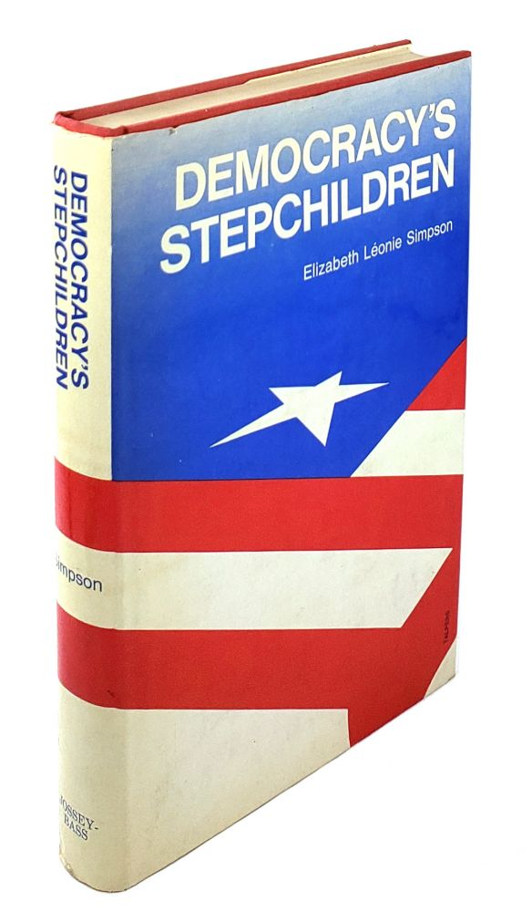 Democracy's Stepchildren: A Study of Need and Belief. Elizabeth Leonie Simpson.