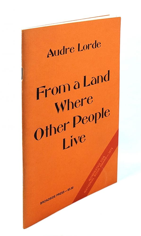 From a Land Where Other People Live. Audre Lorde.