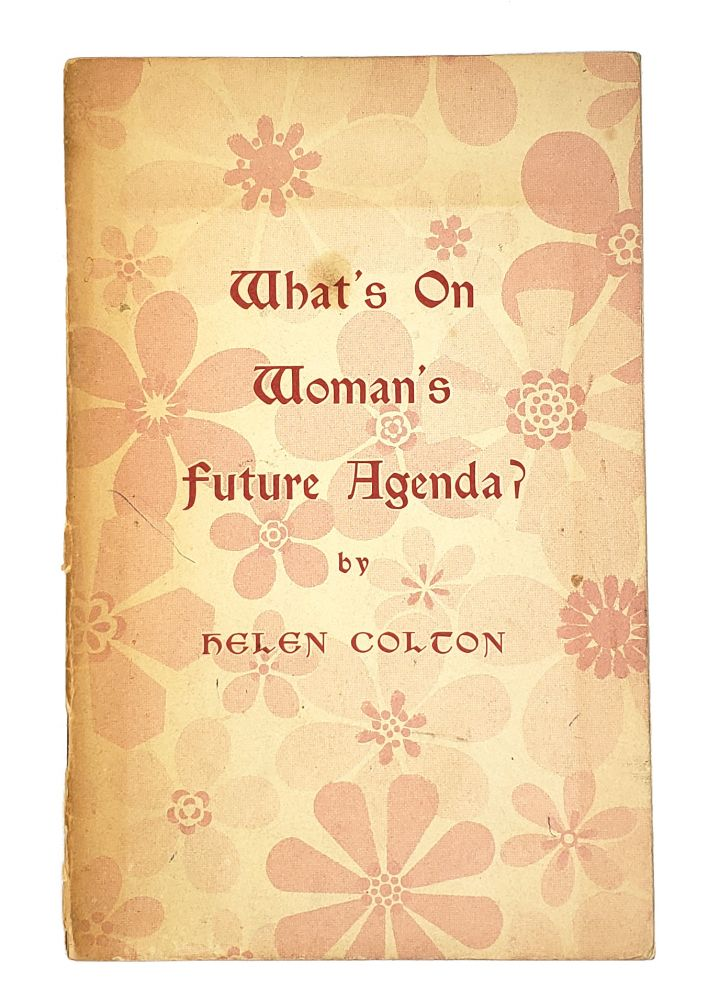 What's On Woman's Future Agenda. Helen Colton.