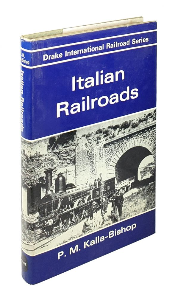 Italian Railroads [Drake International Railroad Series]. P M. Kalla-Bishop.