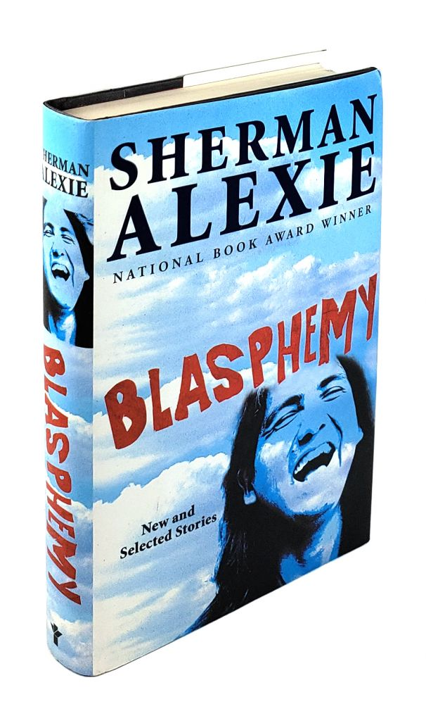 Blasphemy: New and Selected Stories. Sherman Alexie.