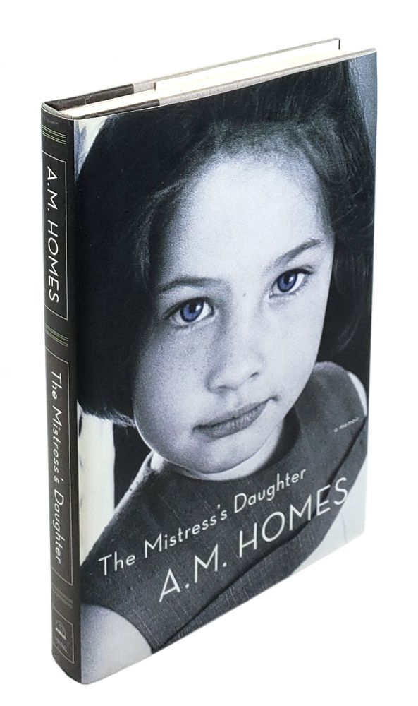 The Mistress's Daughter. A M. Homes.
