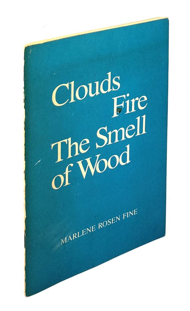 Clouds Fire the Smell of Wood. Marlene Rosen Fine.