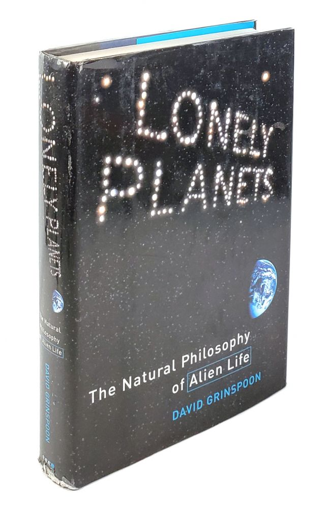 Lonely Planets: The Natural Philosophy of Alien Life. David Grinspoon.