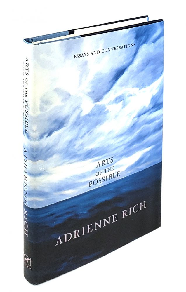 Arts of the Possible: Essays and Conversations. Adrienne Rich.