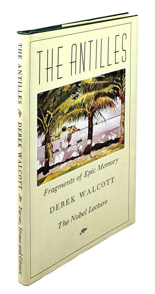 The Antilles: Fragments of Epic Memory - The Nobel Lecture. Derek Walcott.