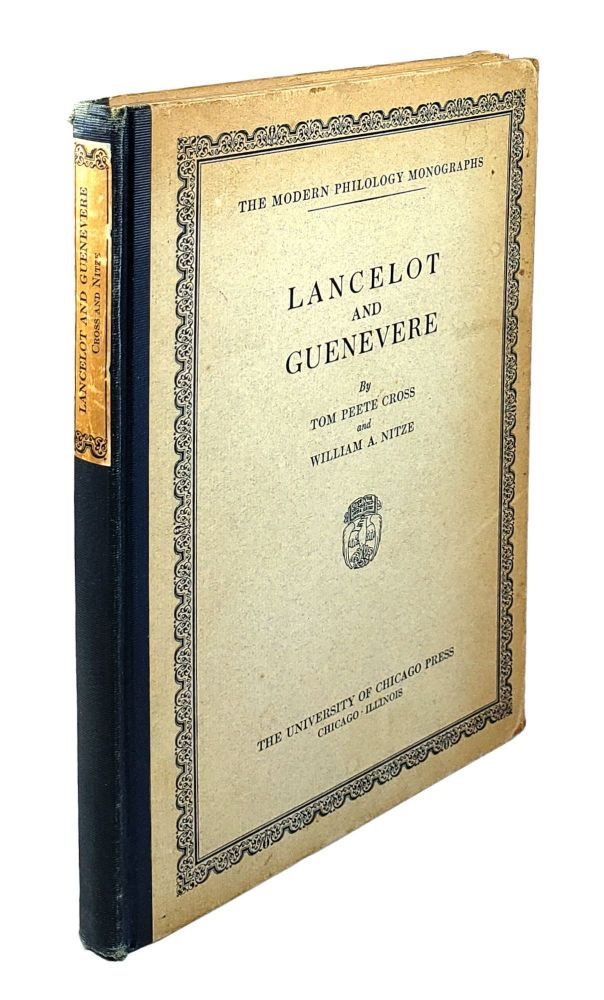 Lancelot and Guenevere: A Study on the Origins of Courtly Love. Tom Peete Cross, William A. Nitze.