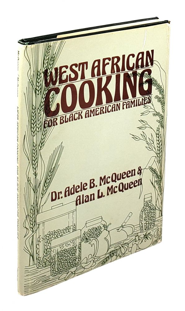 West African Cooking for Black American Families. Adele B. McQueen, Alan L. McQueen.