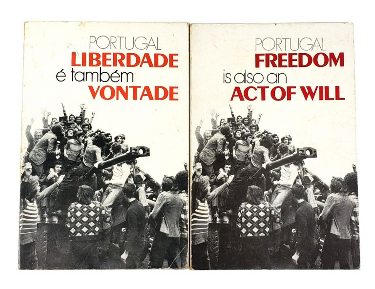 Portugal Freedom is also an Act of Will; Portugal Liberdade e tambem Vontade [two volumes]. Unattributed. Joaquim Jose de Almeida Baltazar, design and layout.