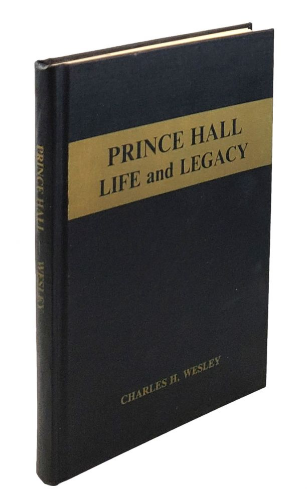 Prince Hall: Life and Legacy. Charles H. Wesley.