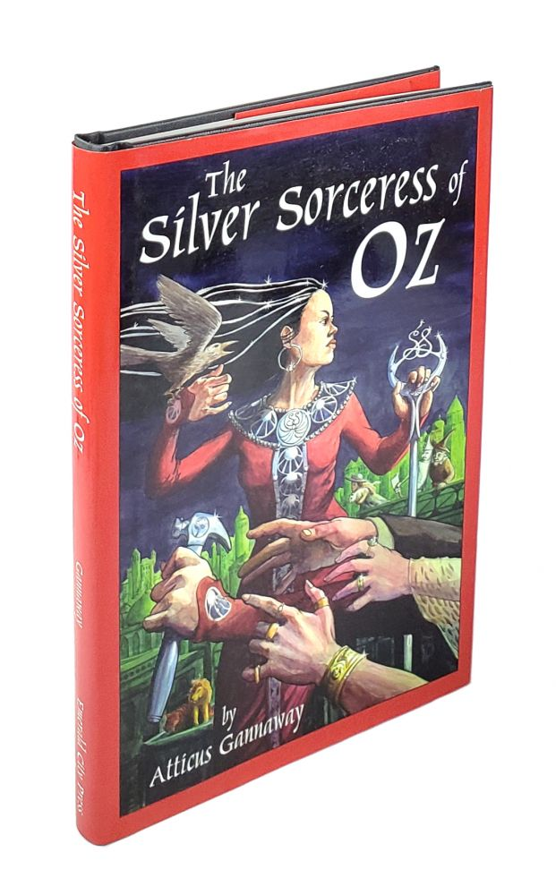 The Silver Sorceress of Oz. Atticus Gannaway.