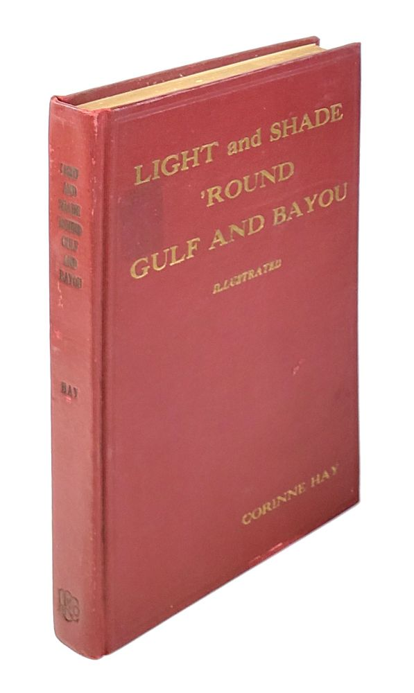 Light and Shade 'round Gulf and Bayou. Corinne Hay.