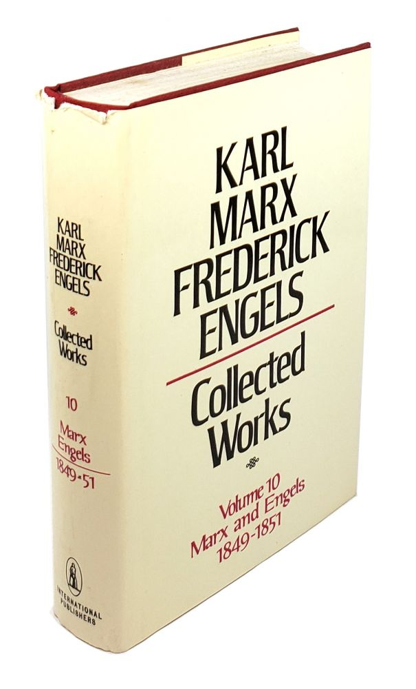 Collected Works - Volume 10: Marx and Engels 1849-1851. Karl Marx, Frederick Engels.