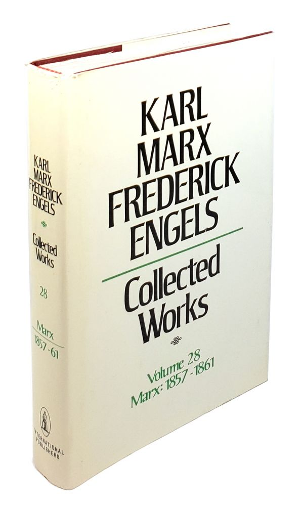 Collected Works - Volume 28: Marx and Engels 1857-1861. Karl Marx, Frederick Engels.