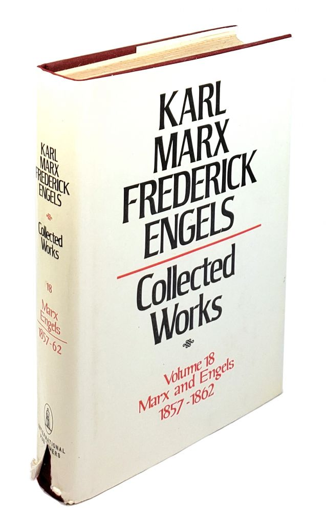 Collected Works - Volume 18: Marx and Engels 1857-1862. Karl Marx, Frederick Engels.