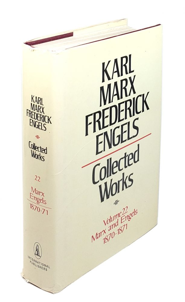 Collected Works - Volume 22: Marx and Engels 1870-1871. Karl Marx, Frederick Engels.