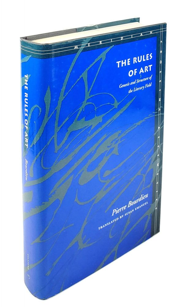 The Rules of Art: Genesis and Structure of the Literary Field. Pierre Bourdiu.