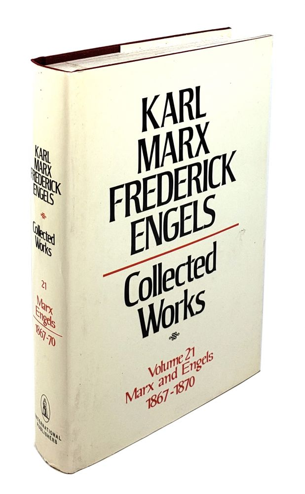 Collected Works - Volume 21: Marx and Engels 1856-1858. Karl Marx, Frederick Engels.