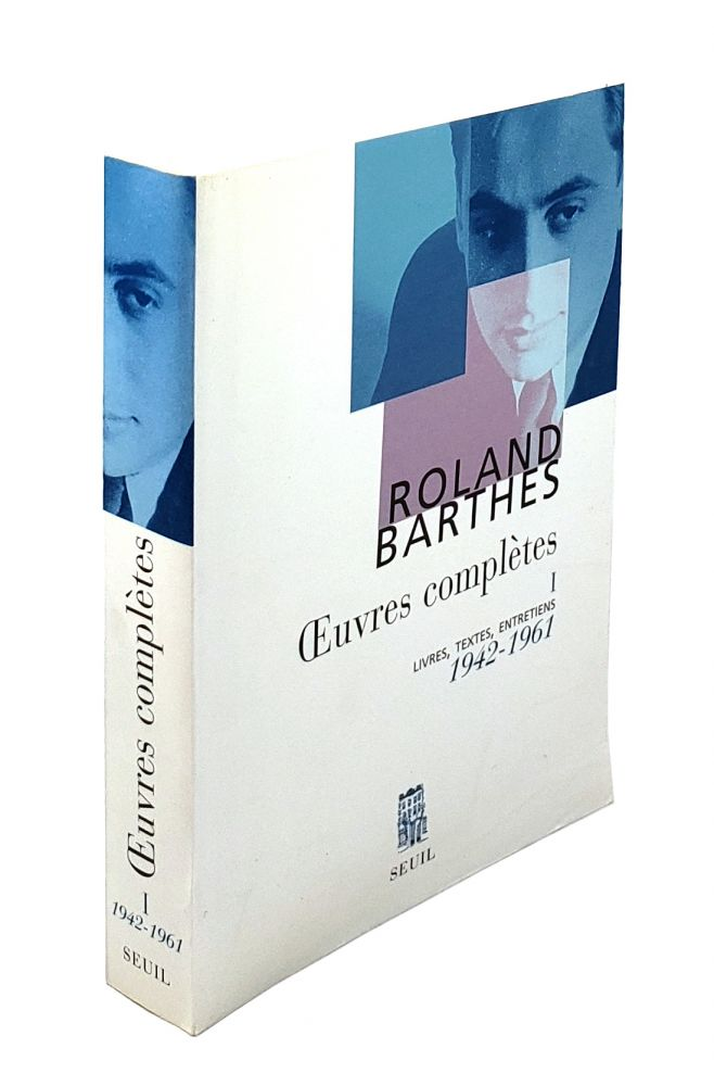 Oeuvres Completes I: Livres, Textes, Entretiens, 1942-1961. Roland Barthes.
