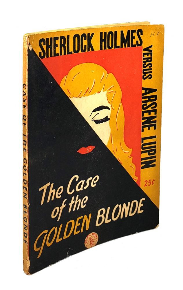 Sherlock Holmes Versus Arsene Lupin: The Case of the Golden Blonde. Maurice Leblanc.