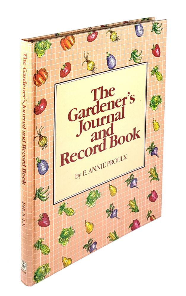 The Gardener's Journal and Record Book. E. Annie Proulx.