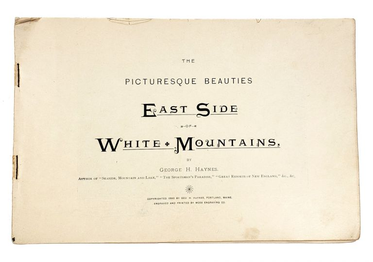 The Picturesque Beauties: East Side of White Mountains. George H. Haynes.