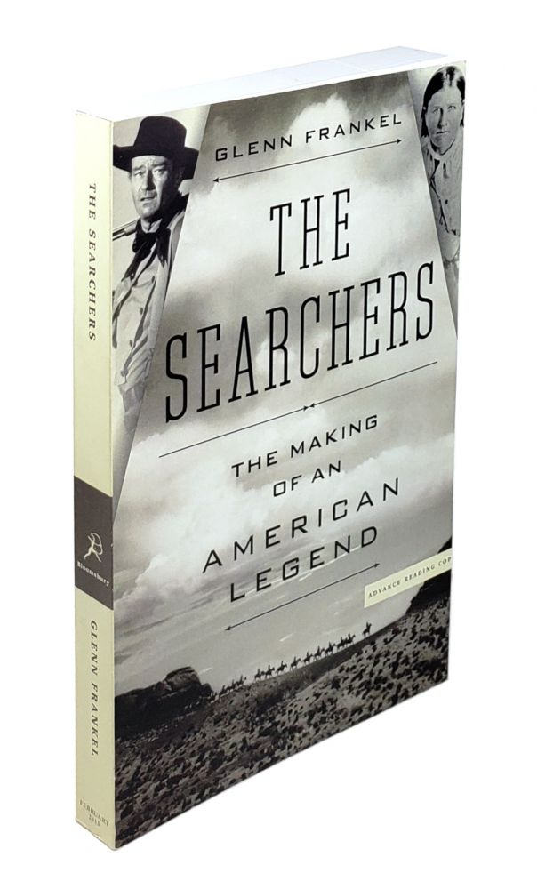 The Searchers: The Making of an American Legend. Glenn Frankel.