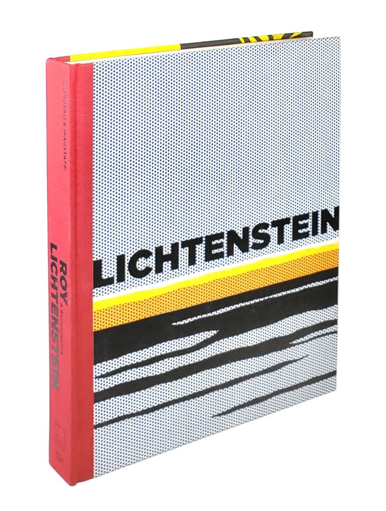 Roy Lichtenstein: A Retrospective. James Rondeau, Sheena Wagstaff.