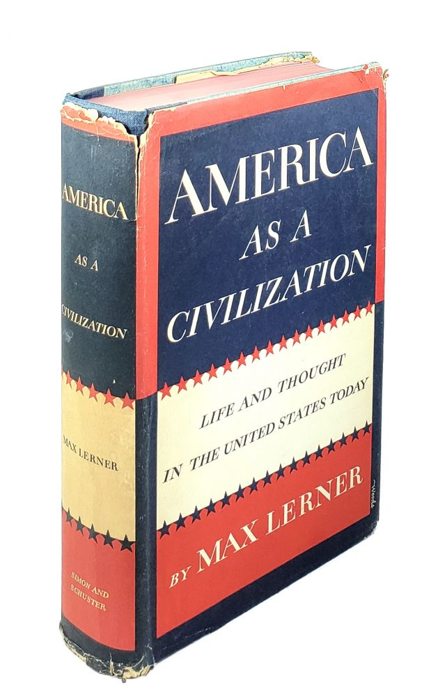 America as a Civilization: Life and Thought in the United States Today. Max Lerner.