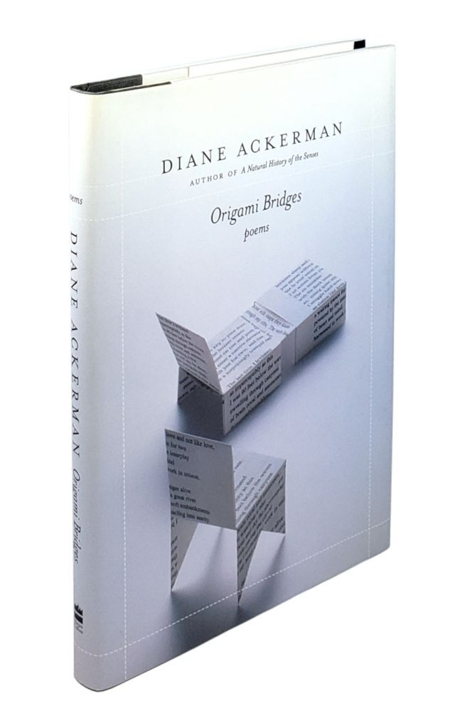 Origami Bridges: Poems of Psychoanalysis and Fire. Diane Ackerman.