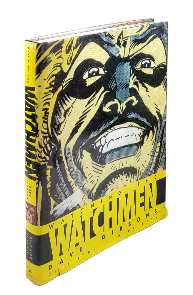 Watching the Watchmen. Dave Gibbons, Chip Kidd, Mike Essl, Alan Moore.
