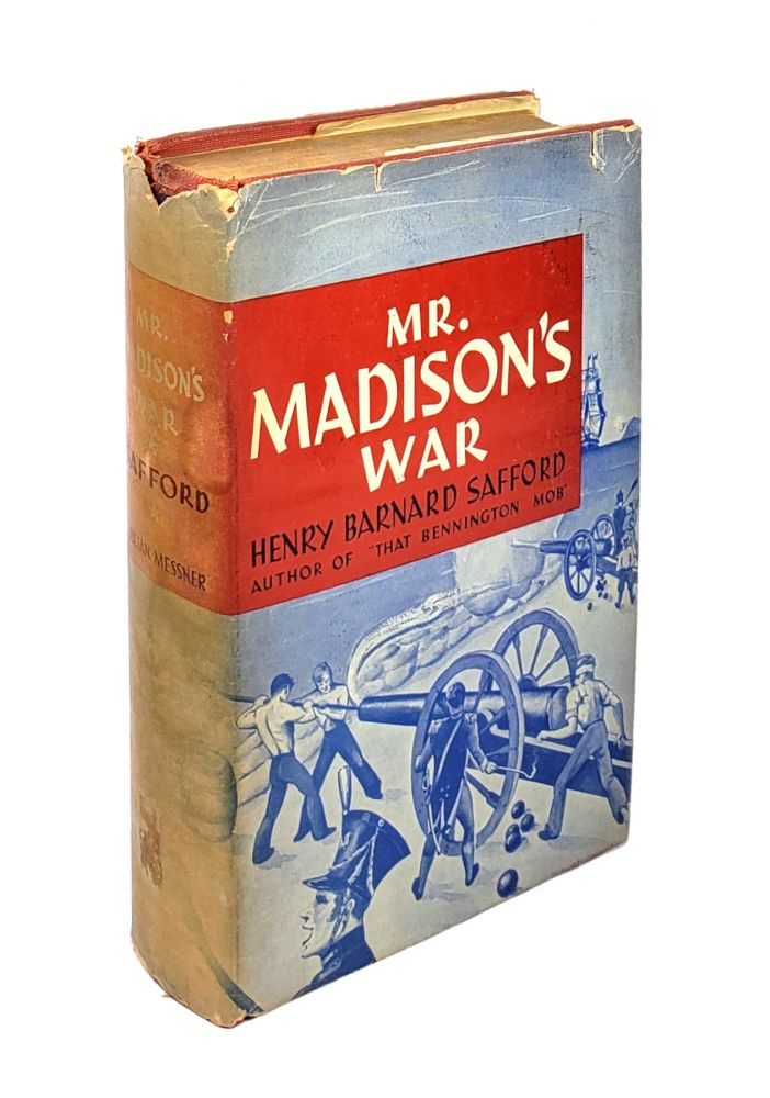 Mr. Madison's War. Henry Barnard Safford.