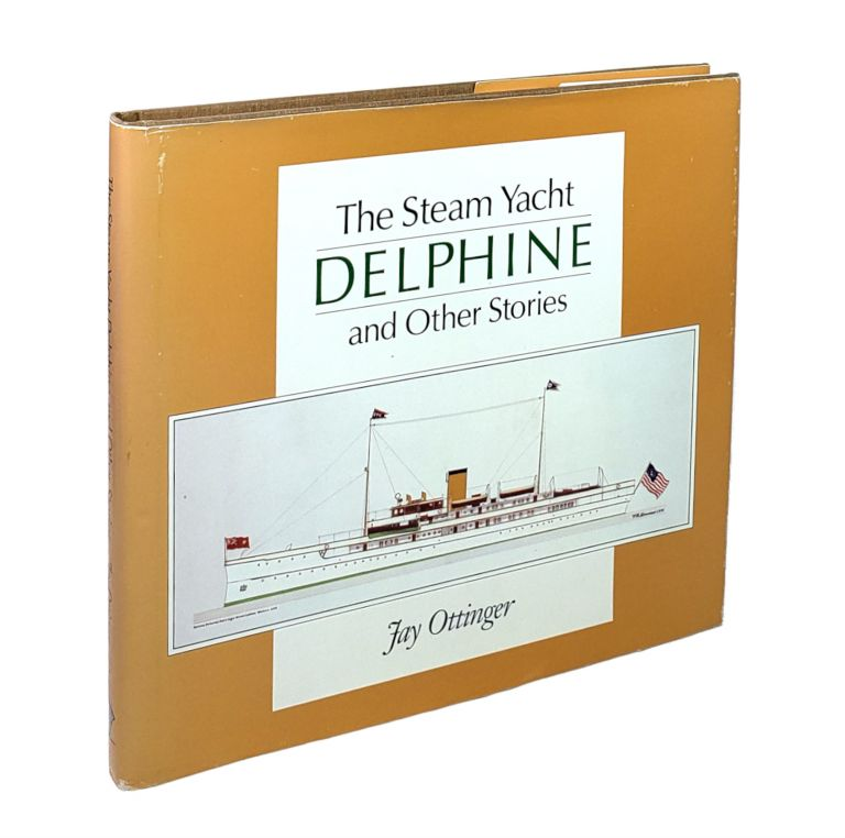 The Steam Yacht Delphine and Other Stories. Jay Ottinger.