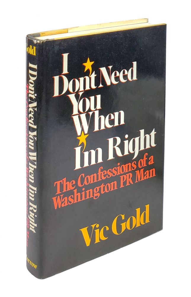 I Don't Need You When I'm Right. Vic Gold.