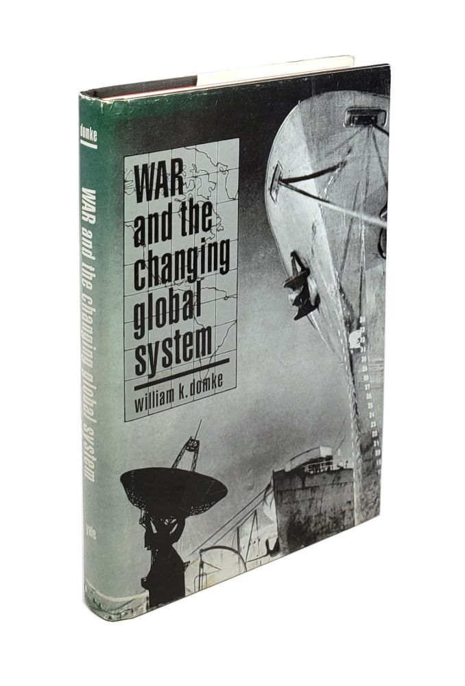 War and the Changing Global System. William K. Domke.